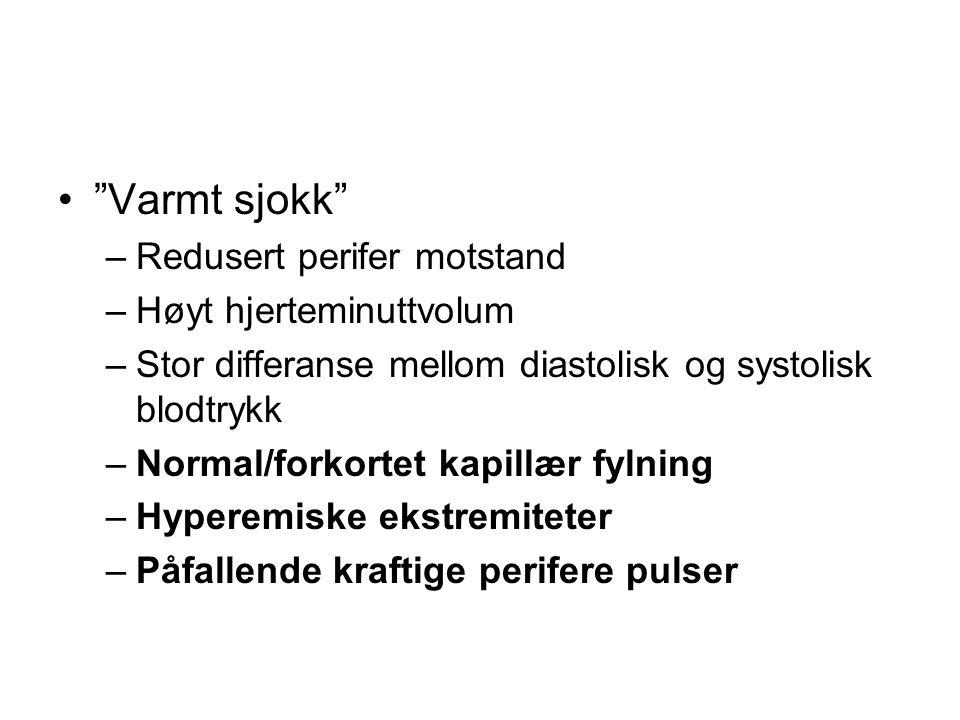 """•""""Varmt sjokk"""" –Redusert perifer motstand –Høyt hjerteminuttvolum –Stor differanse mellom diastolisk og systolisk blodtrykk –Normal/forkortet kapillær"""