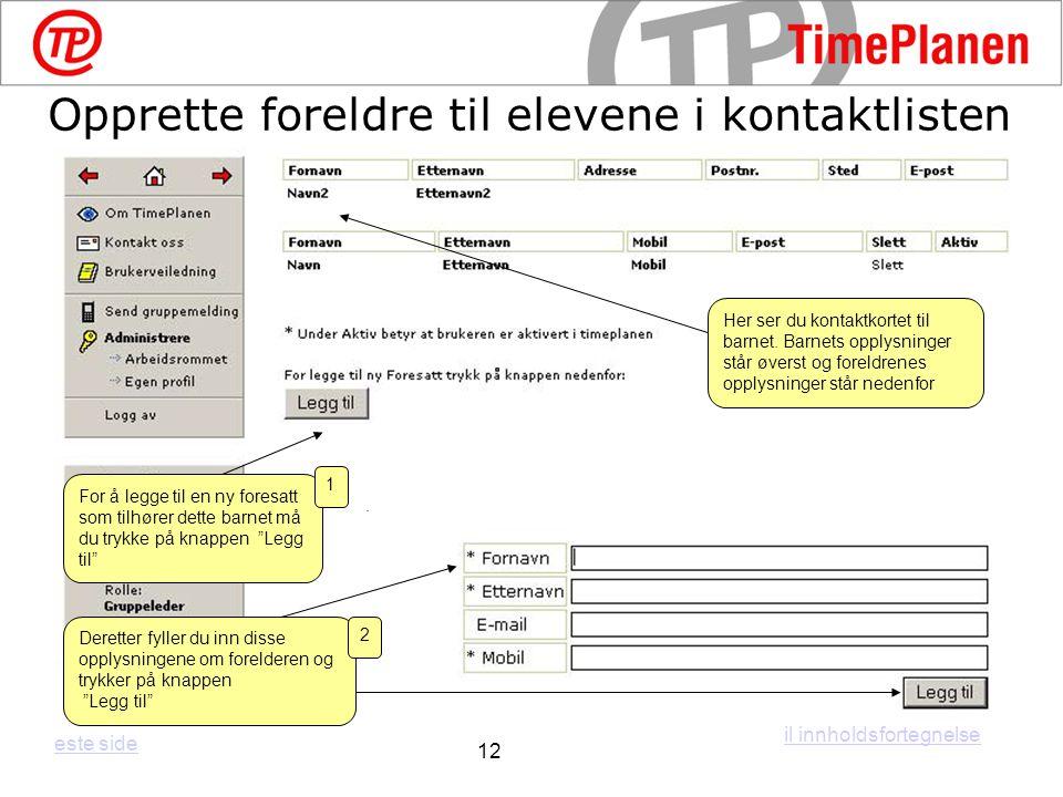 Her ser du kontaktkortet til barnet. Barnets opplysninger står øverst og foreldrenes opplysninger står nedenfor For å legge til en ny foresatt som til