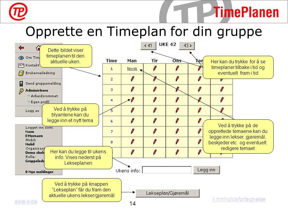 Dette bildet viser timeplanen til den aktuelle uken.