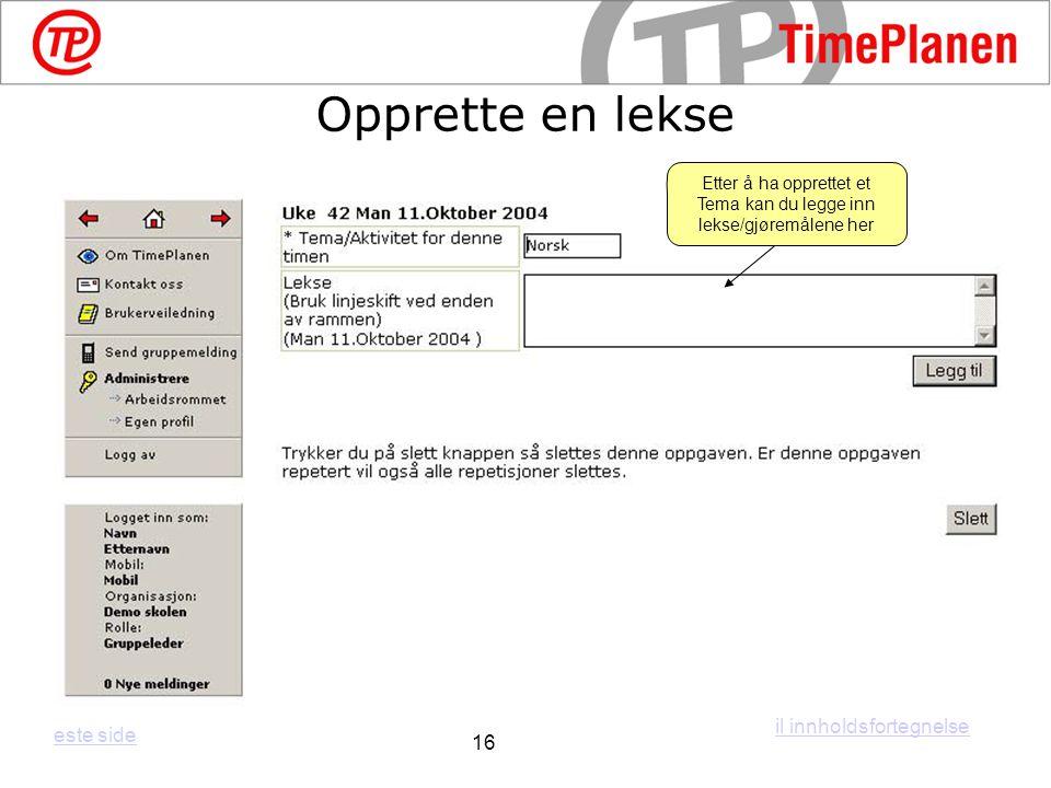 Etter å ha opprettet et Tema kan du legge inn lekse/gjøremålene her Opprette en lekse il innholdsfortegnelse este side 16