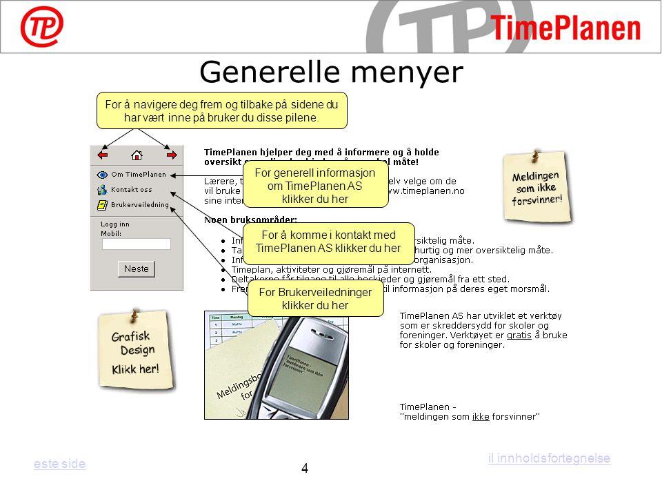 For generell informasjon om TimePlanen AS klikker du her For å komme i kontakt med TimePlanen AS klikker du her For Brukerveiledninger klikker du her