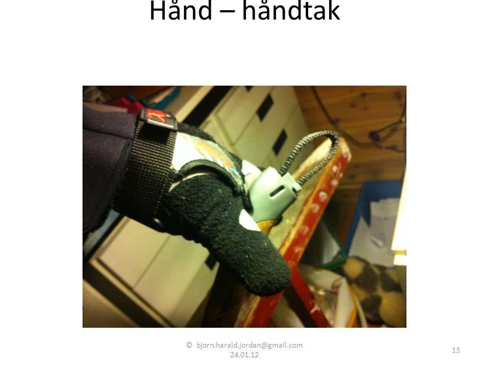 Hånd – håndtak © bjorn.harald.jordan@gmail.com 24.01.12 13