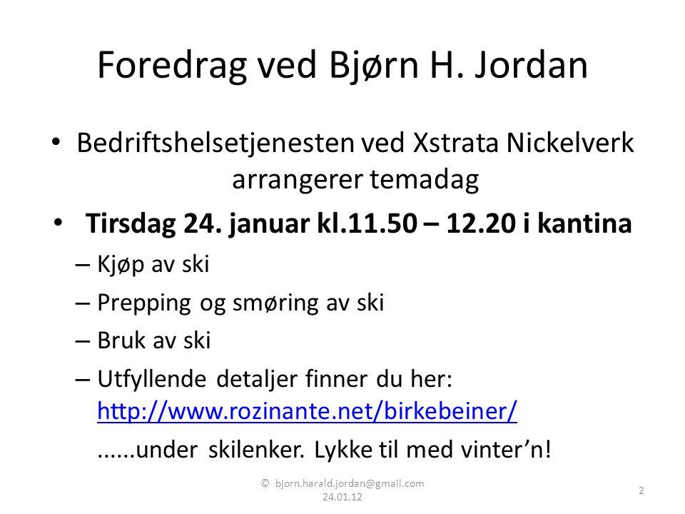 Foredrag ved Bjørn H. Jordan • Bedriftshelsetjenesten ved Xstrata Nickelverk arrangerer temadag • Tirsdag 24. januar kl.11.50 – 12.20 i kantina – Kjøp