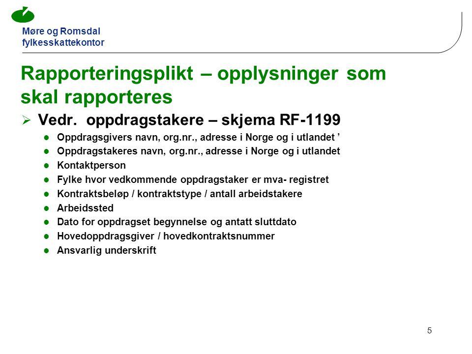 Møre og Romsdal fylkesskattekontor 5 Rapporteringsplikt – opplysninger som skal rapporteres  Vedr.
