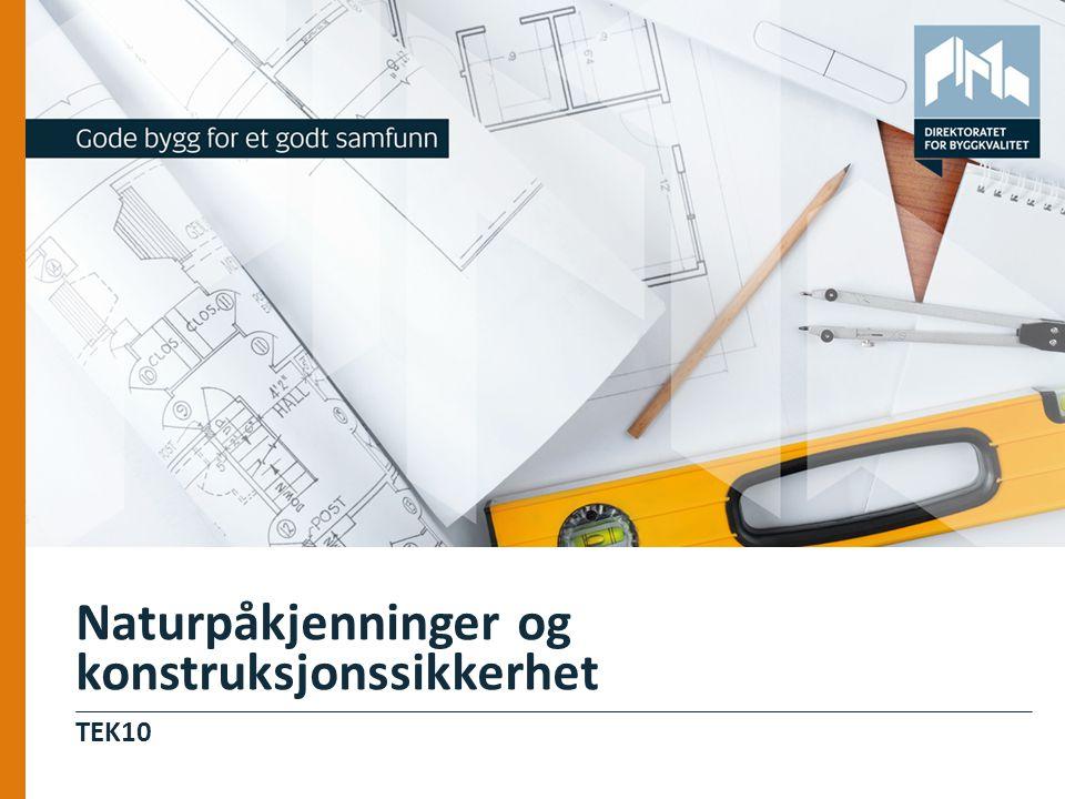 TEK10 Naturpåkjenninger og konstruksjonssikkerhet