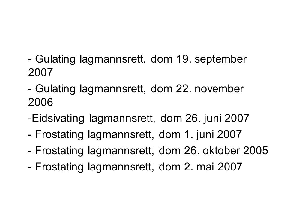 - Gulating lagmannsrett, dom 19.september 2007 - Gulating lagmannsrett, dom 22.