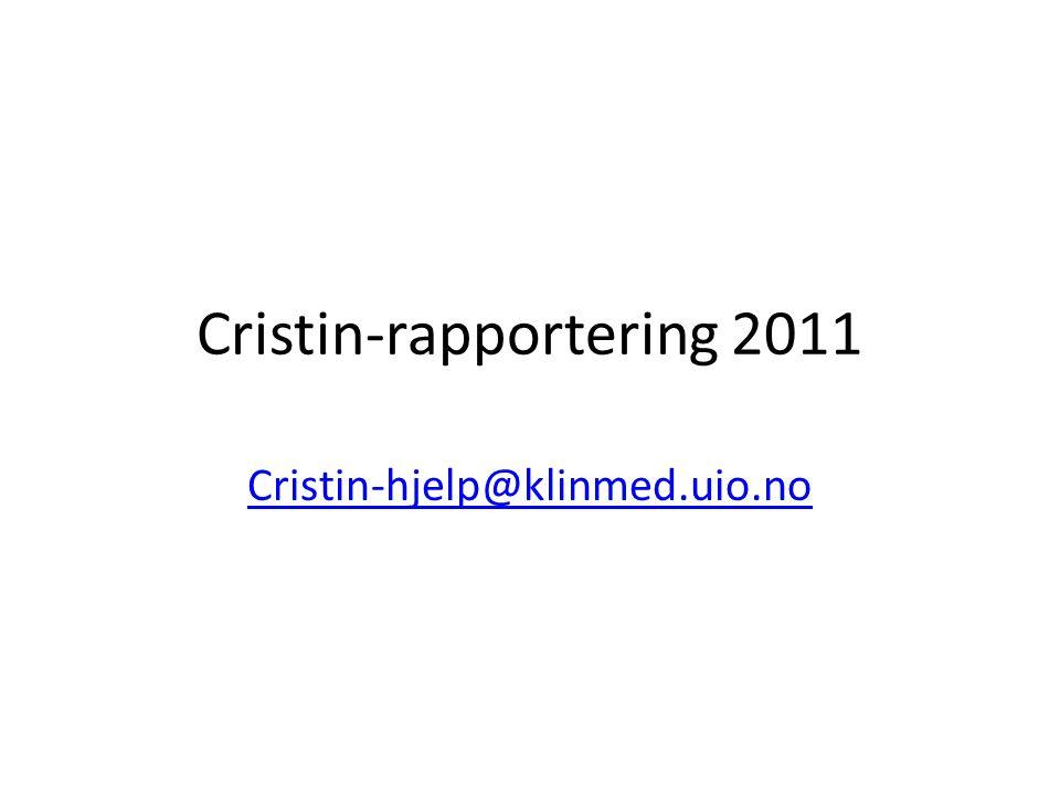FRISTER Frister for registrering og rapportering i Cristin: • 31.