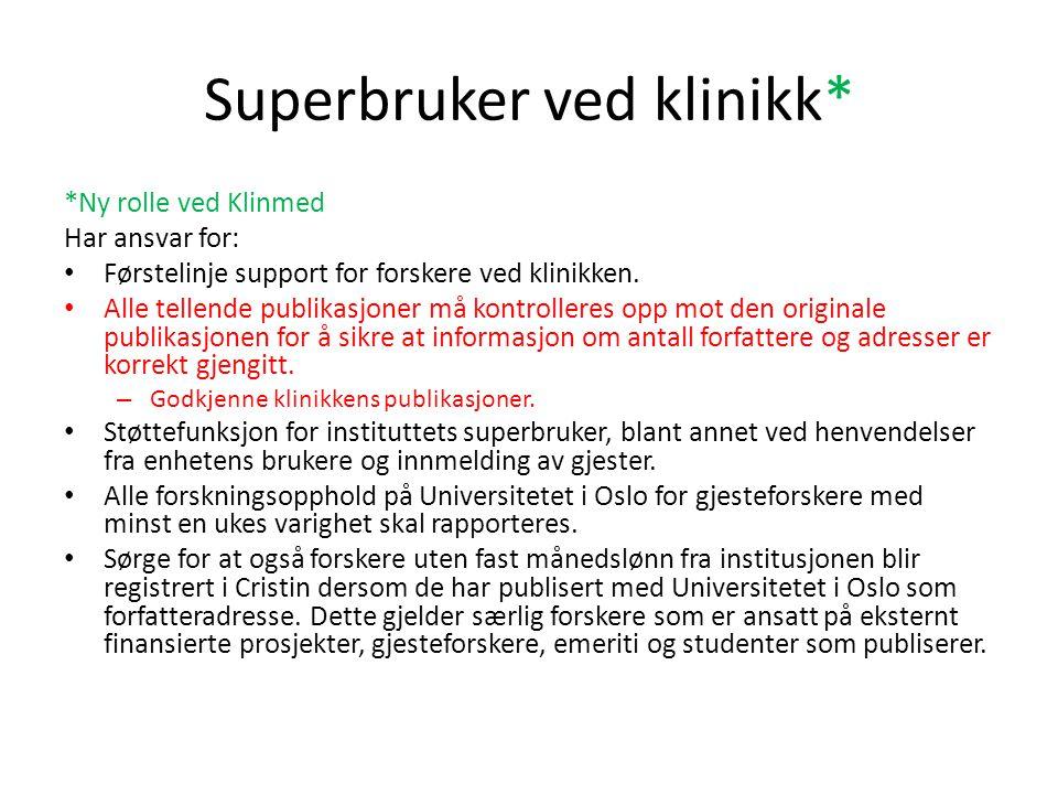 Superbruker ved klinikk* *Ny rolle ved Klinmed Har ansvar for: • Førstelinje support for forskere ved klinikken.