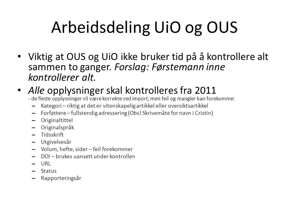 Arbeidsdeling UiO og OUS • Viktig at OUS og UiO ikke bruker tid på å kontrollere alt sammen to ganger.
