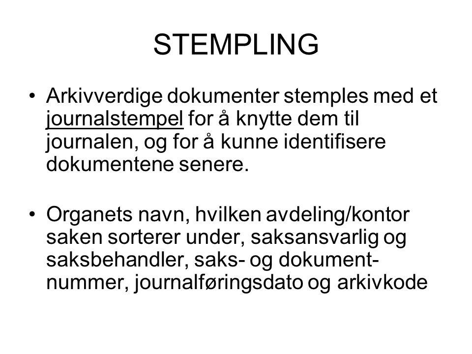 STEMPLING •Arkivverdige dokumenter stemples med et journalstempel for å knytte dem til journalen, og for å kunne identifisere dokumentene senere.