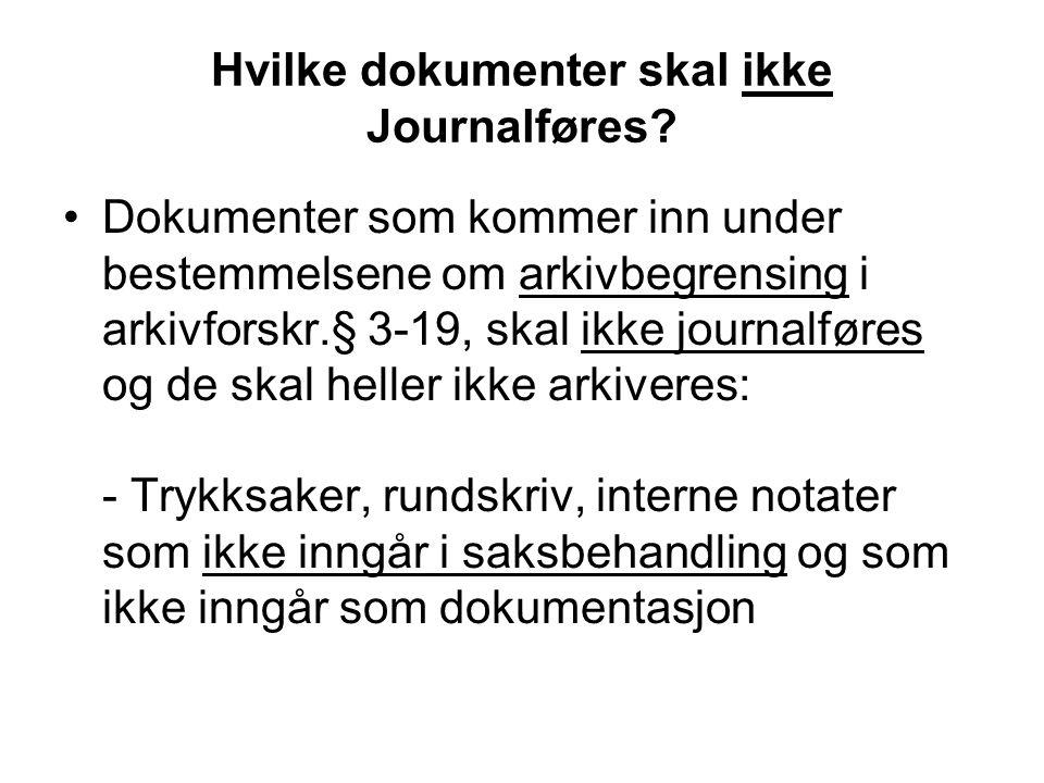 Hvilke dokumenter skal ikke Journalføres.