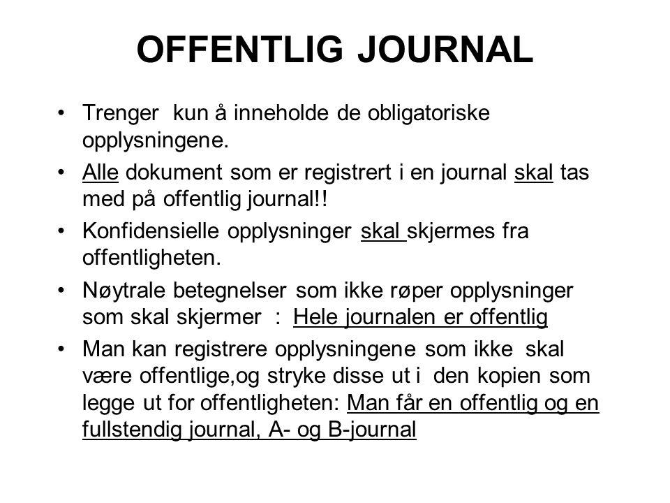 OFFENTLIG JOURNAL •Trenger kun å inneholde de obligatoriske opplysningene.
