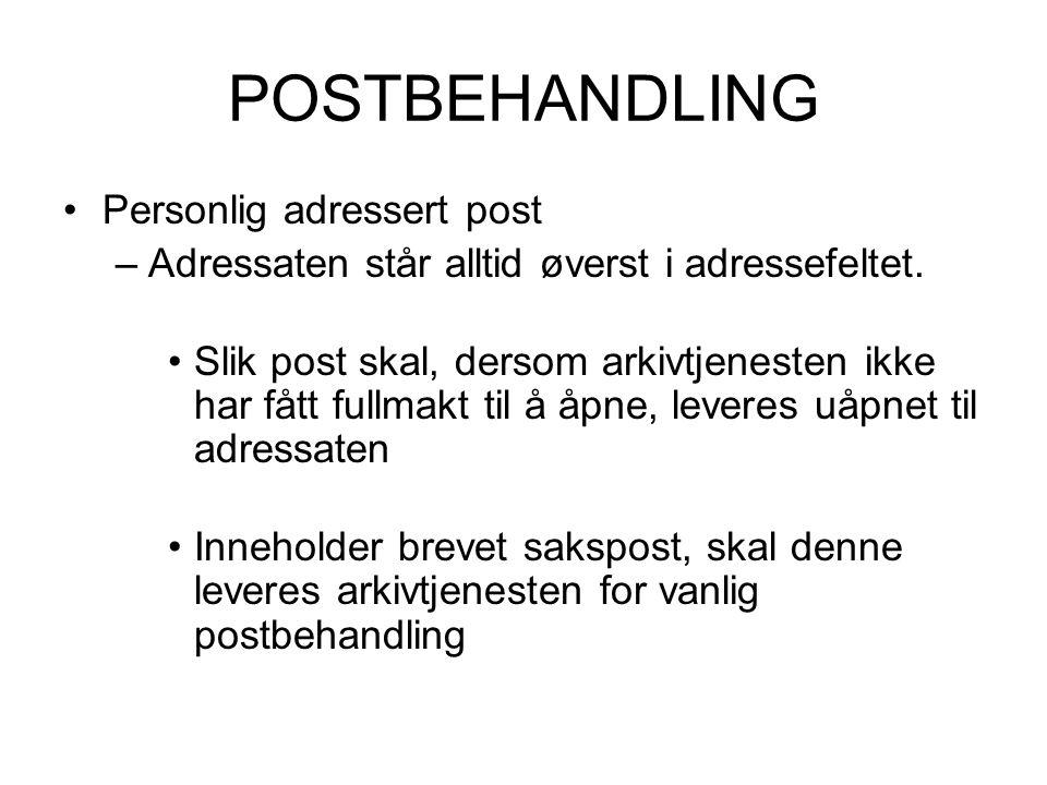 POSTBEHANDLING •Personlig adressert post –Adressaten står alltid øverst i adressefeltet.