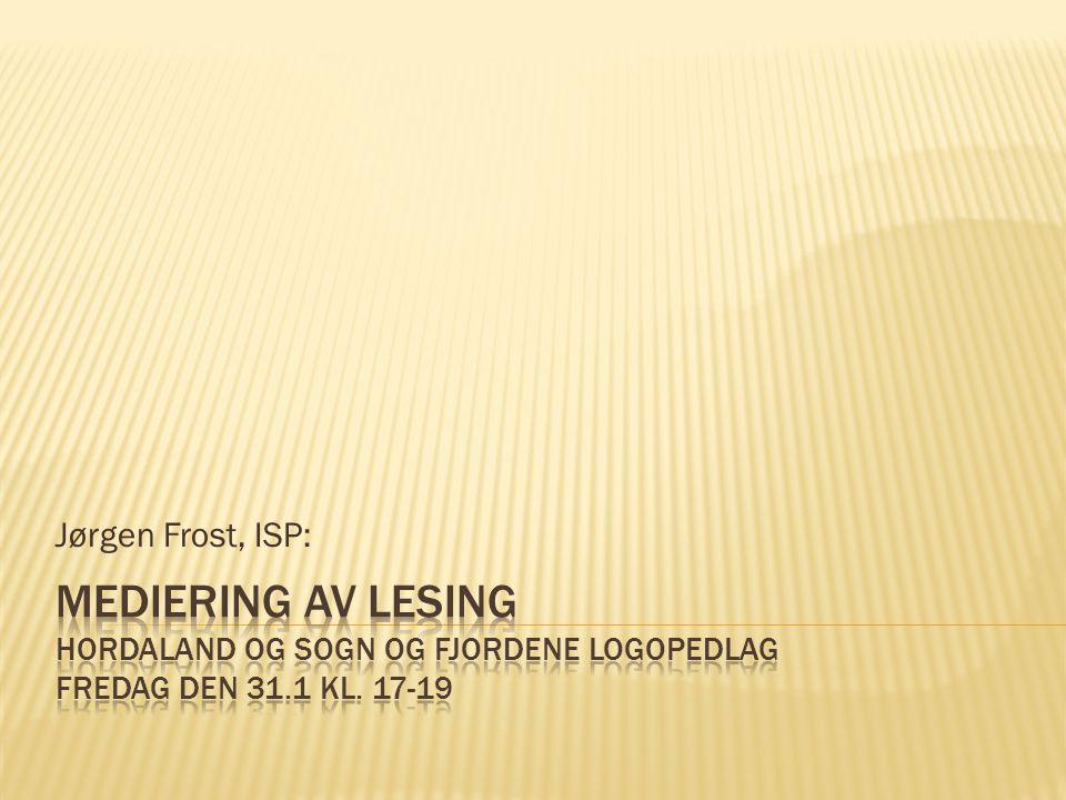 Jørgen Frost, ISP: