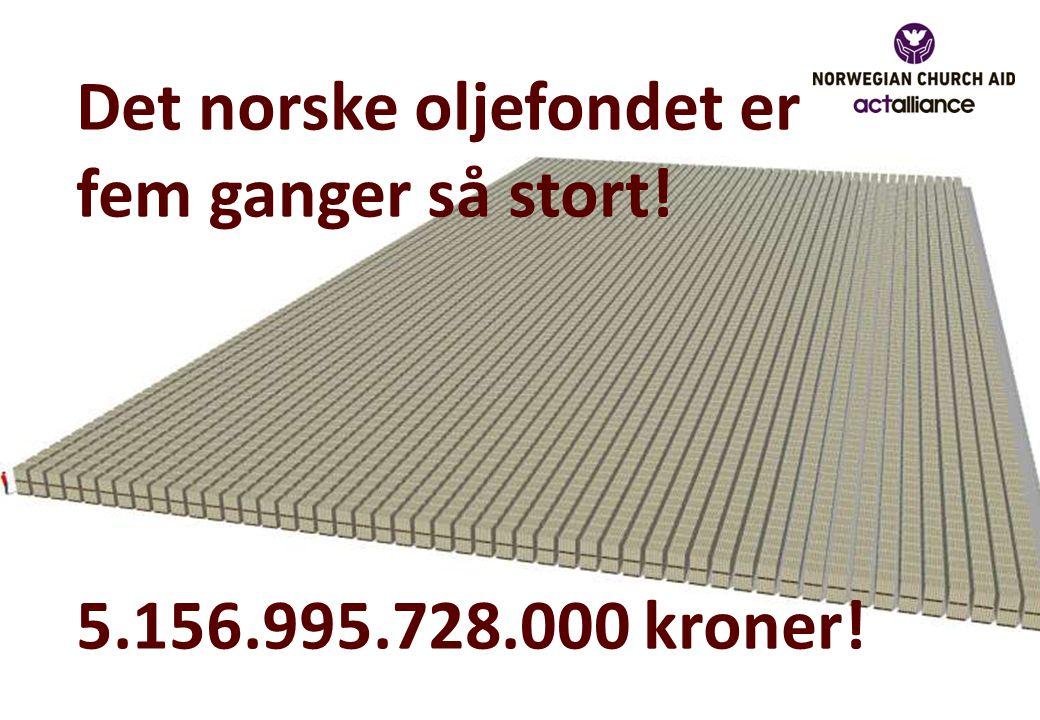 Det norske oljefondet er fem ganger så stort! 5.156.995.728.000 kroner!