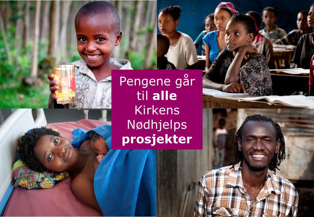 Pengene går til alle Kirkens Nødhjelps prosjekter