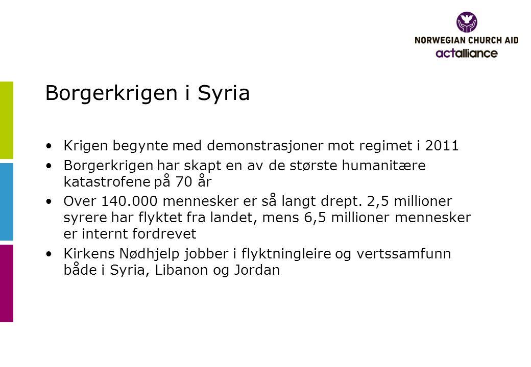 Borgerkrigen i Syria •Krigen begynte med demonstrasjoner mot regimet i 2011 •Borgerkrigen har skapt en av de største humanitære katastrofene på 70 år •Over 140.000 mennesker er så langt drept.