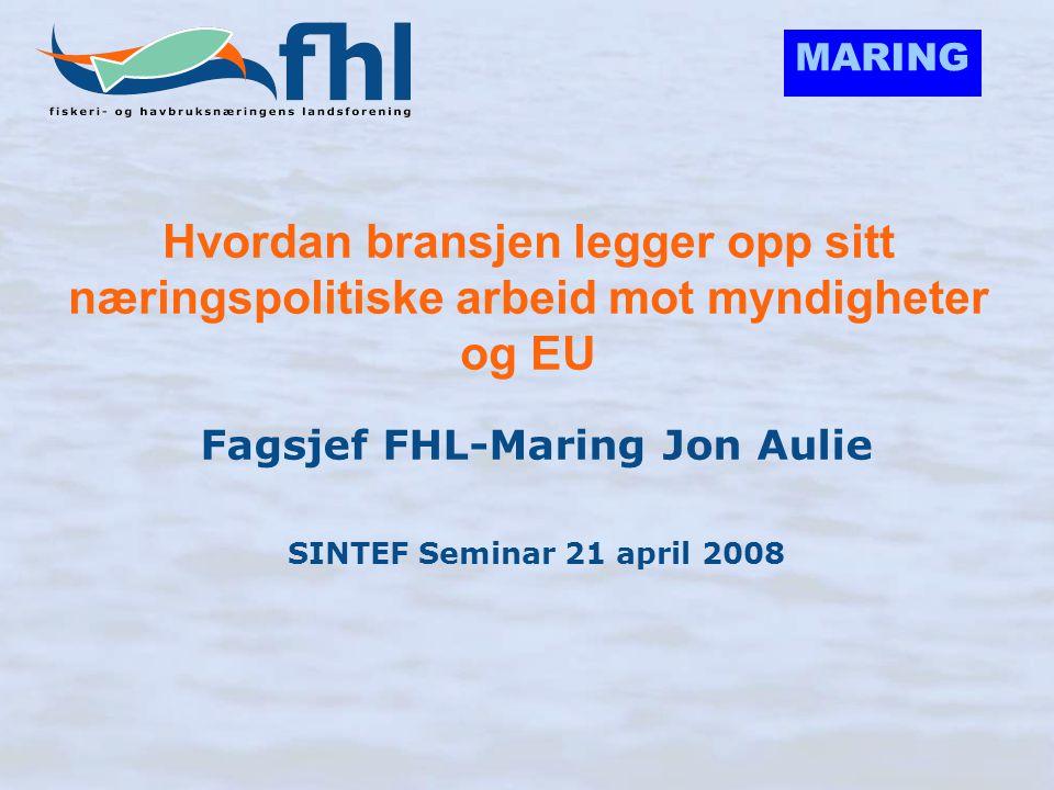 MARING Svaret på dette spørsmålet er: Gjennom FHL-Maring, som ble stiftet høsten 2004: •Maring er en bransjegruppe for den Biomarine Ingrediensindustrien i Norge knyttet til Fiskeri og havbruksnæringens landsforening (FHL/NHO) •35 medlemsbedrifter i 2008: 20 produsentbedrifter av Marine Ingredienser og 15 støttemedlemmer som F&U institutter, leverandører, ingeniørselskaper etc.