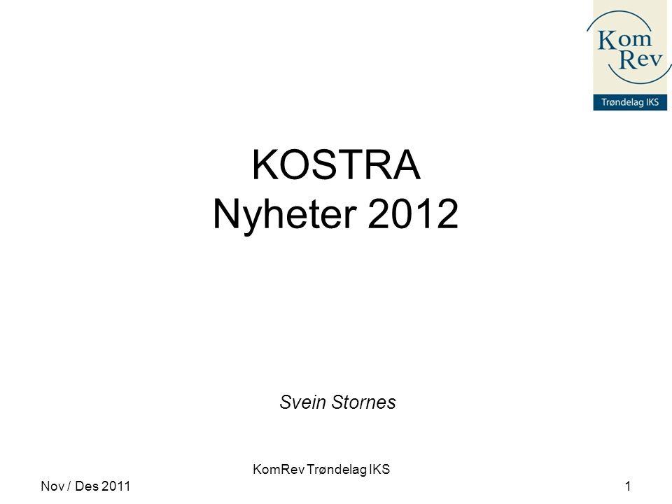 KomRev Trøndelag IKS KOSTRA Nyheter 2012 Svein Stornes Nov / Des 20111