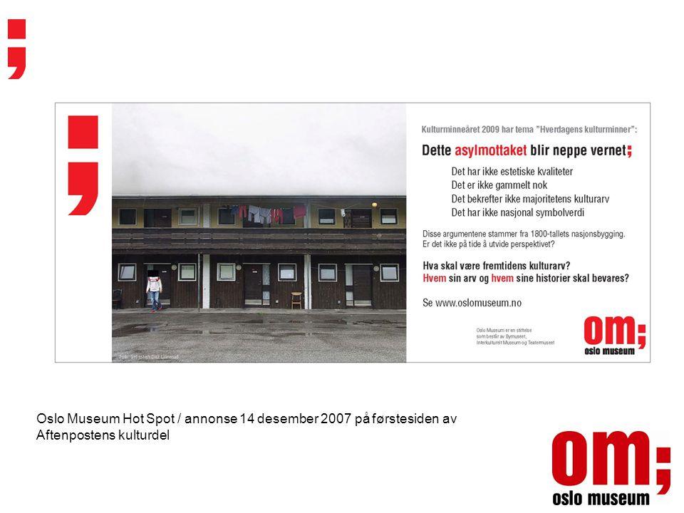 Oslo Museum Hot Spot / annonse 14 desember 2007 på førstesiden av Aftenpostens kulturdel