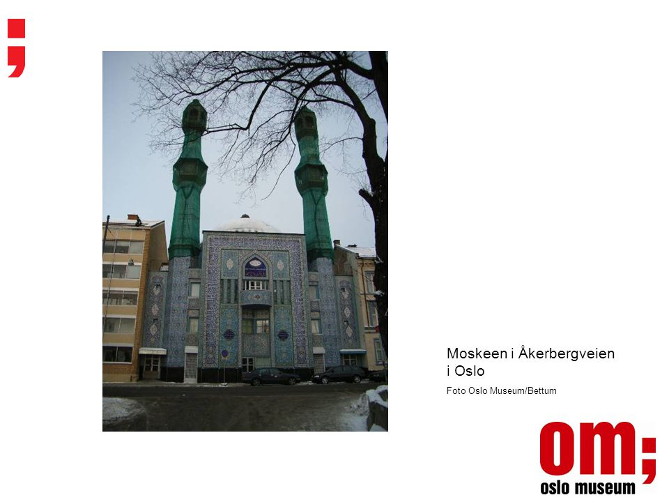 Moskeen i Åkerbergveien i Oslo Foto Oslo Museum/Bettum