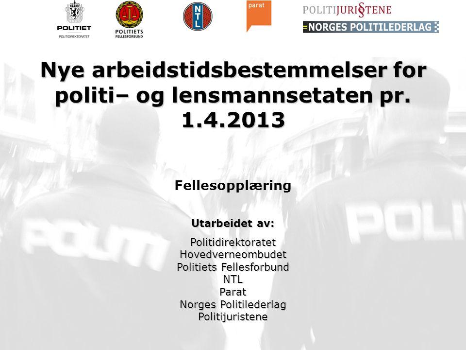 § 3 Definisjoner  Lokal enighet:Enighet på politidistriktsnivå / særorgan  7 dager:7 dager regnes fra mandag kl.