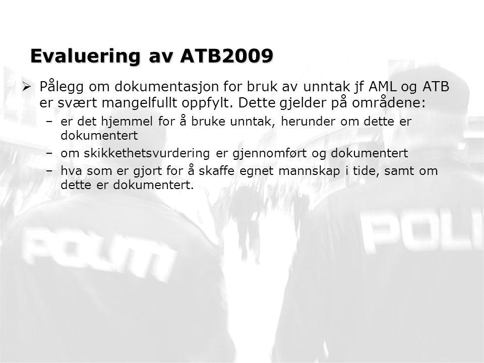 Evaluering av ATB2009  Pålegg om dokumentasjon for bruk av unntak jf AML og ATB er svært mangelfullt oppfylt.