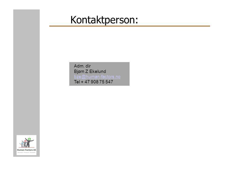 Kontaktperson: Adm. dir Bj ø rn Z Ekelund bze@human-factors.no Tel + 47 908 75 547