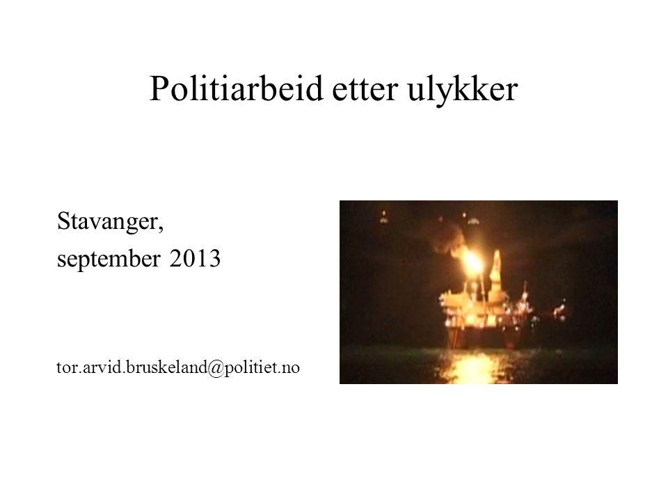 Politiarbeid etter ulykker Stavanger, september 2013 tor.arvid.bruskeland@politiet.no