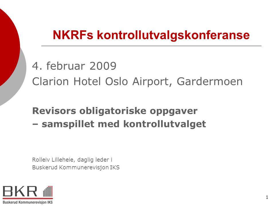 1 NKRFs kontrollutvalgskonferanse 4. februar 2009 Clarion Hotel Oslo Airport, Gardermoen Revisors obligatoriske oppgaver – samspillet med kontrollutva