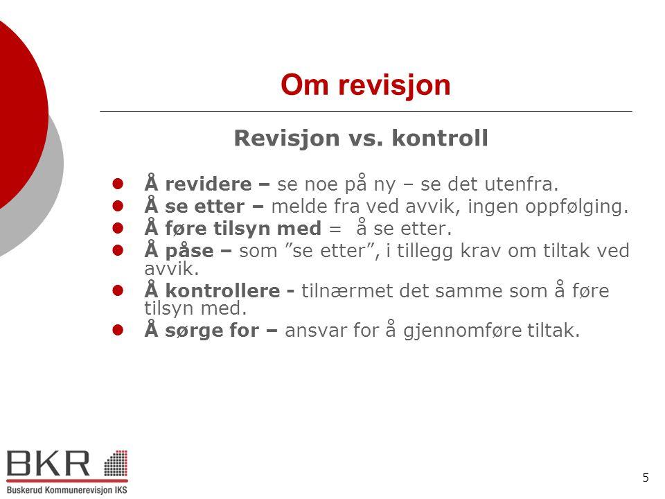 6 Om revisjon Revisjon vs.