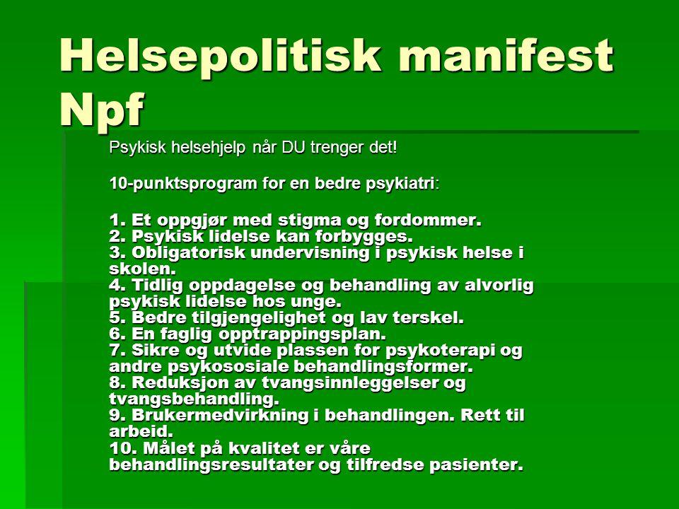 Helsepolitisk manifest Npf Psykisk helsehjelp når DU trenger det.