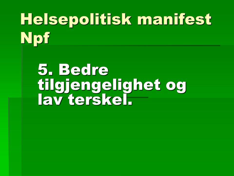 Helsepolitisk manifest Npf 5. Bedre tilgjengelighet og lav terskel.