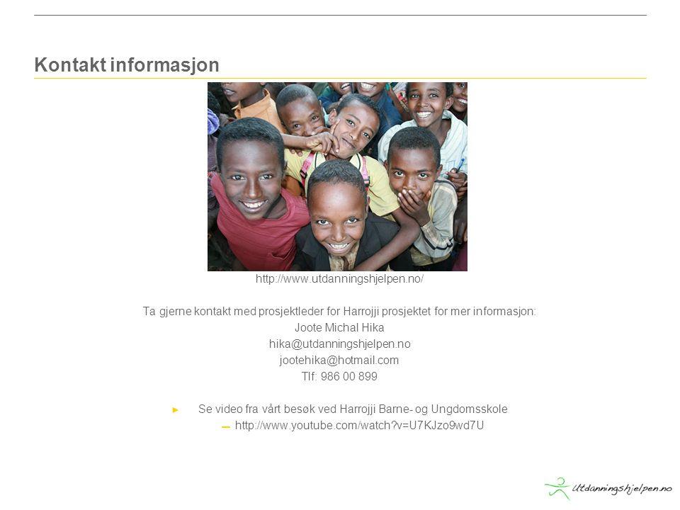 http://www.utdanningshjelpen.no/ Ta gjerne kontakt med prosjektleder for Harrojji prosjektet for mer informasjon: Joote Michal Hika hika@utdanningshjelpen.no jootehika@hotmail.com Tlf: 986 00 899 ► Se video fra vårt besøk ved Harrojji Barne- og Ungdomsskole ▬ http://www.youtube.com/watch?v=U7KJzo9wd7U Kontakt informasjon