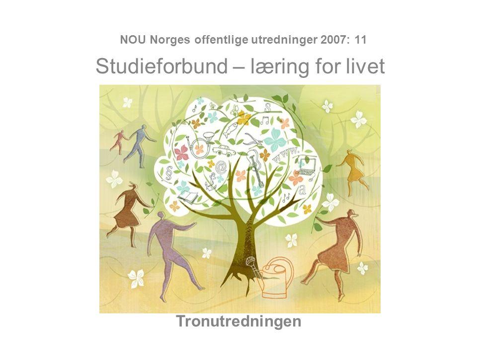 Tronutredningen NOU Norges offentlige utredninger 2007: 11 Studieforbund – læring for livet