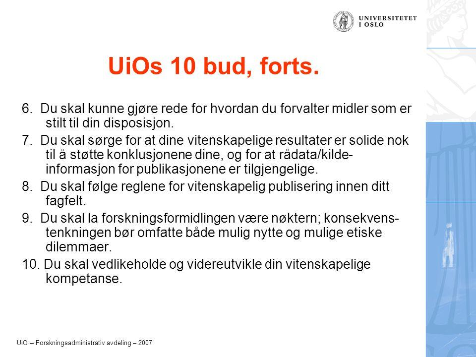UiO – Forskningsadministrativ avdeling – 2007 UiOs 10 bud, forts.