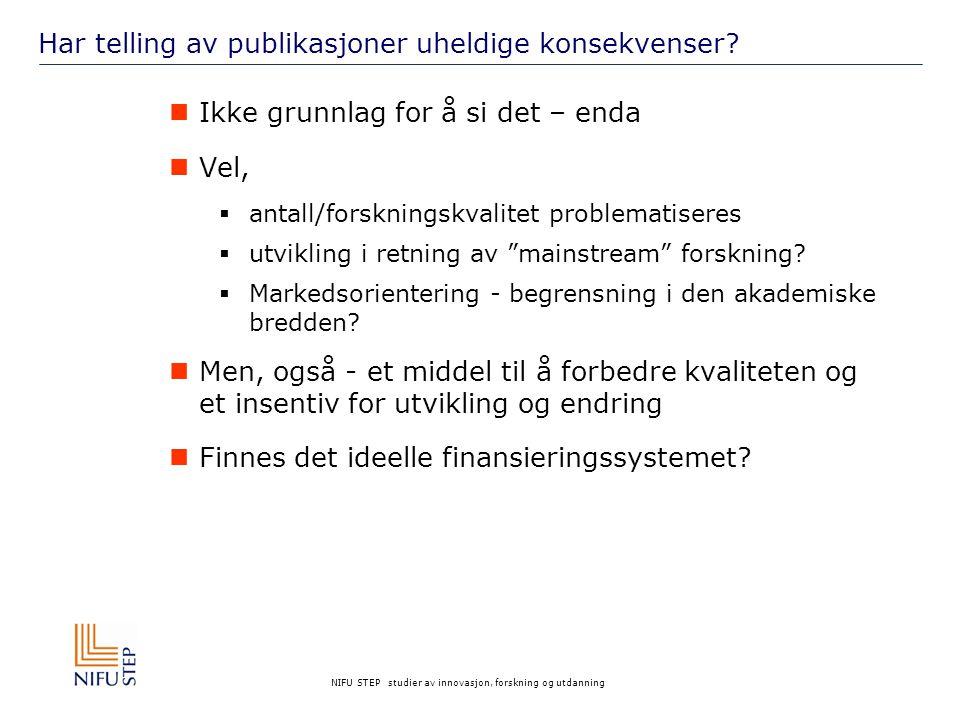 NIFU STEP studier av innovasjon, forskning og utdanning Har telling av publikasjoner uheldige konsekvenser.