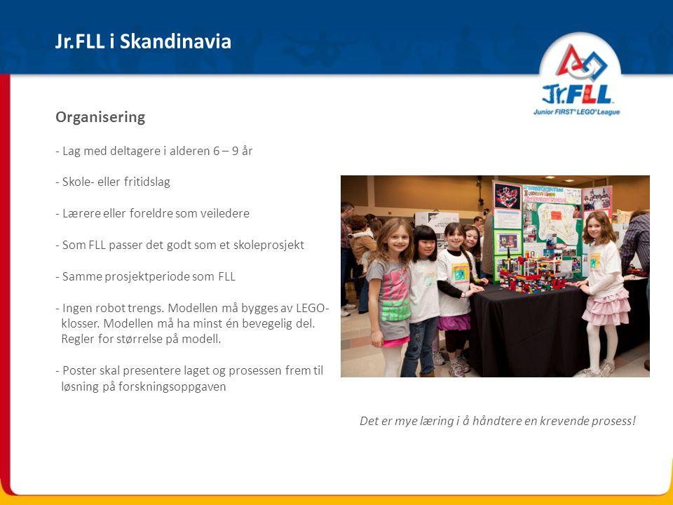 Organisering - Lag med deltagere i alderen 6 – 9 år - Skole- eller fritidslag - Lærere eller foreldre som veiledere - Som FLL passer det godt som et skoleprosjekt - Samme prosjektperiode som FLL - Ingen robot trengs.
