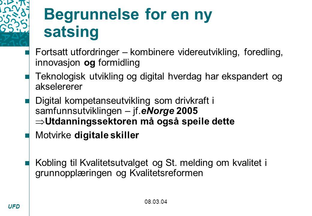 UFD 08.03.04 FoU og forsøk n Et solid kunnskapsgrunnlag n Nye ITU-v/ UiO n KUL-programmets IKT-modul - Norges forskningsråd n Monitorering:IKT og læringsutbytte n Formidling og erfaringsdeling