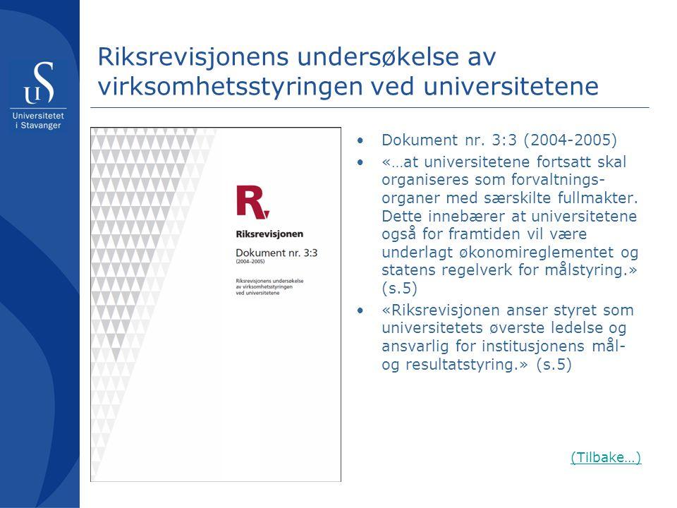 Riksrevisjonens undersøkelse av virksomhetsstyringen ved universitetene •Dokument nr. 3:3 (2004-2005) •«…at universitetene fortsatt skal organiseres s