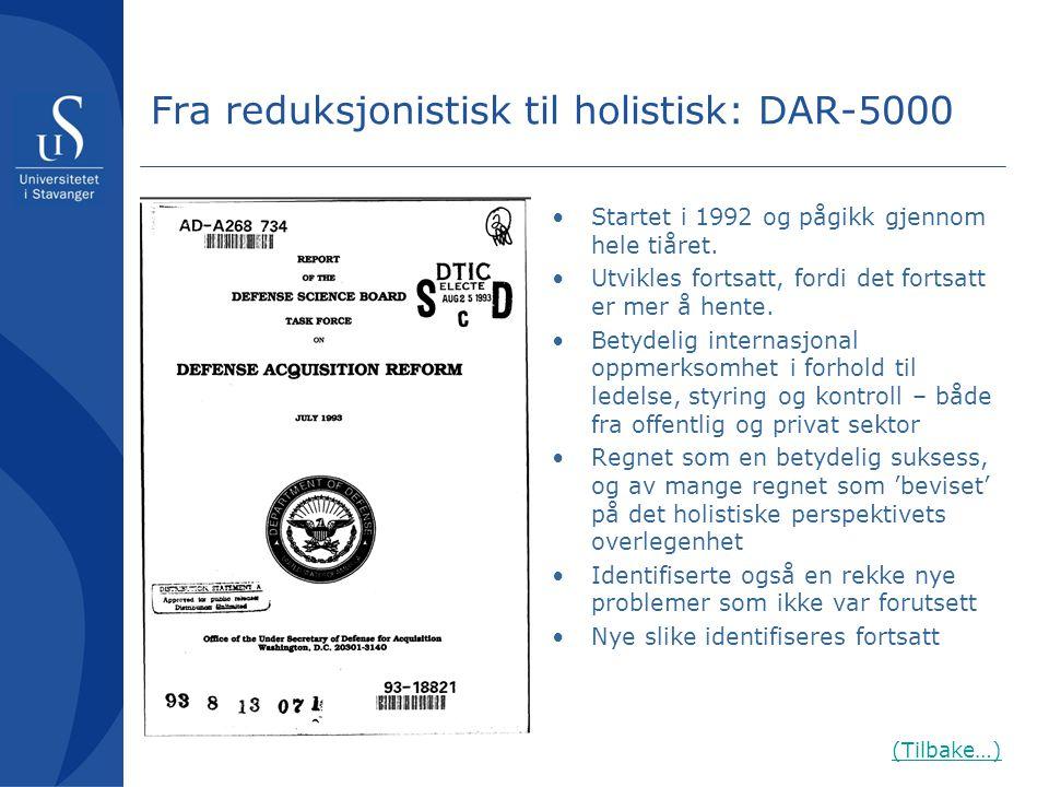 Fra reduksjonistisk til holistisk: DAR-5000 •Startet i 1992 og pågikk gjennom hele tiåret. •Utvikles fortsatt, fordi det fortsatt er mer å hente. •Bet