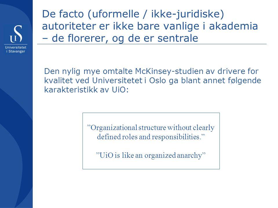 De facto (uformelle / ikke-juridiske) autoriteter er ikke bare vanlige i akademia – de florerer, og de er sentrale Den nylig mye omtalte McKinsey-stud