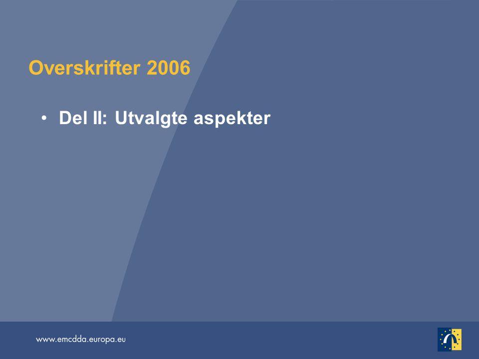 Overskrifter 2006 •Del II: Utvalgte aspekter