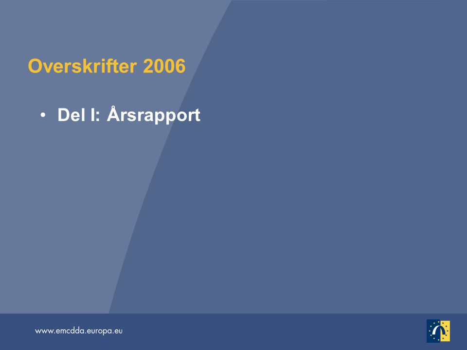 Overskrifter 2006 •Del I: Årsrapport