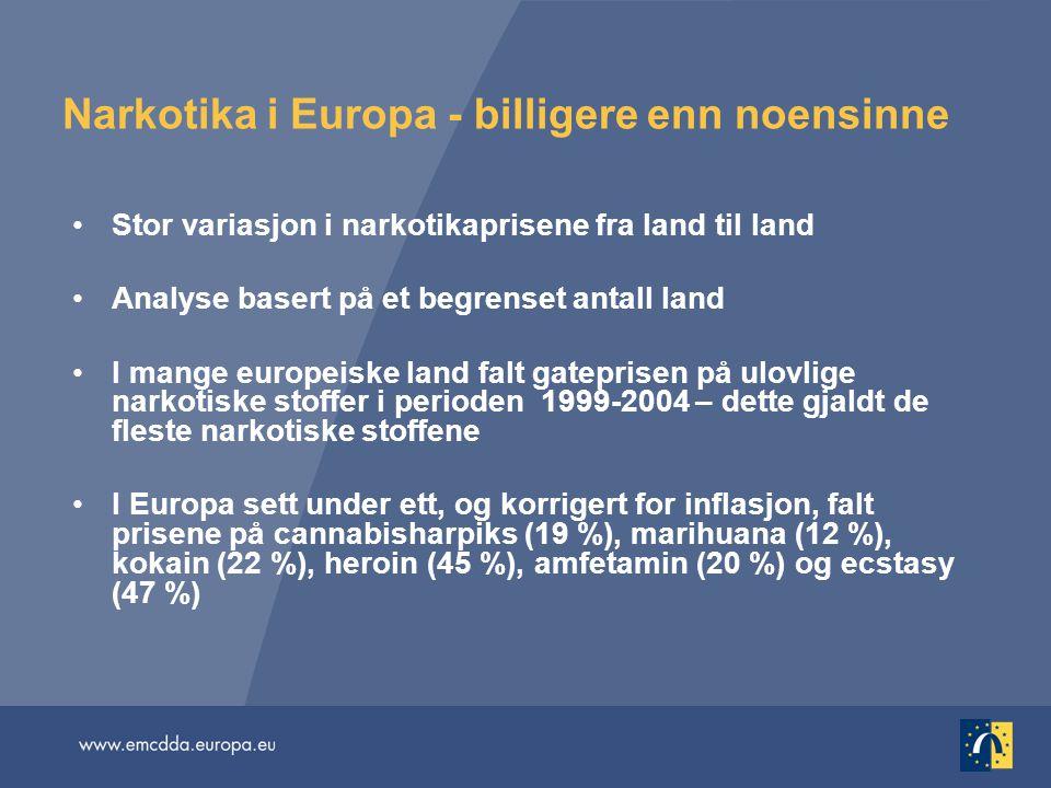 Narkotika i Europa - billigere enn noensinne •Stor variasjon i narkotikaprisene fra land til land •Analyse basert på et begrenset antall land •I mange