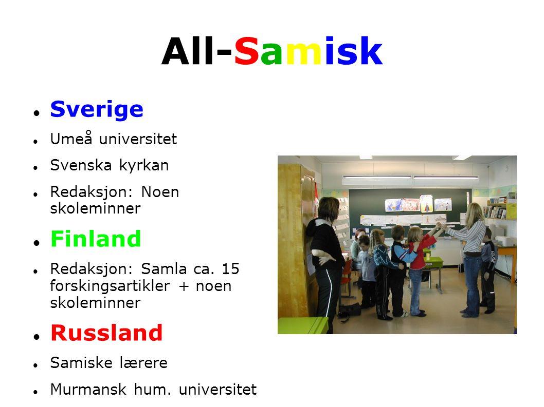 All-Samisk  Sverige  Umeå universitet  Svenska kyrkan  Redaksjon: Noen skoleminner  Finland  Redaksjon: Samla ca. 15 forskingsartikler + noen sk