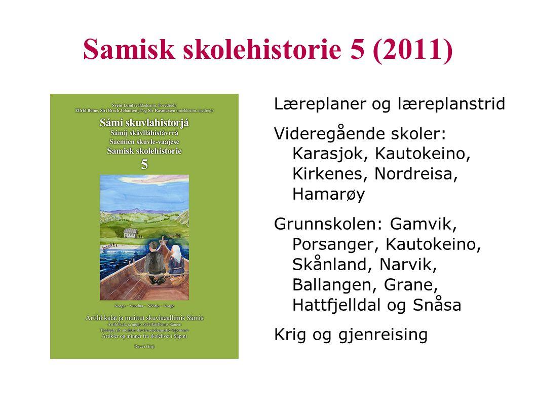 Samisk skolehistorie 5 (2011) Læreplaner og læreplanstrid Videregående skoler: Karasjok, Kautokeino, Kirkenes, Nordreisa, Hamarøy Grunnskolen: Gamvik,