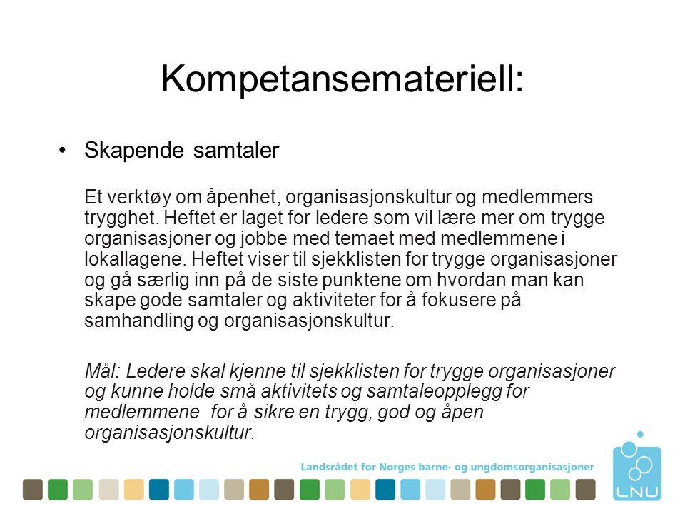Kompetansemateriell: •Du er ikke alene Et en brosjyre om seksuelle overgrep og grenseoverskridelser.