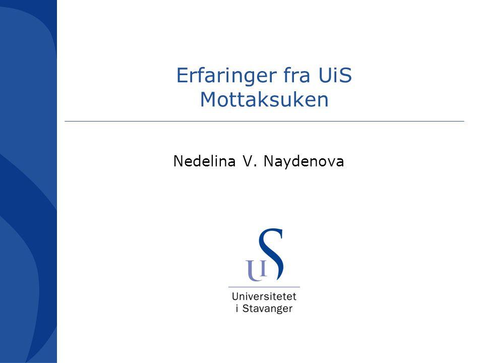 Erfaringer fra UiS Mottaksuken Nedelina V. Naydenova
