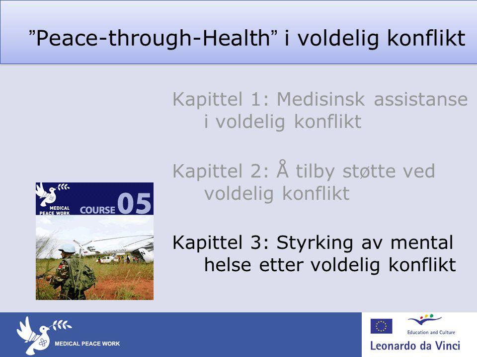 """""""Peace-through-Health"""" i voldelig konflikt Kapittel 1: Medisinsk assistanse i voldelig konflikt Kapittel 2: Å tilby støtte ved voldelig konflikt Kapit"""